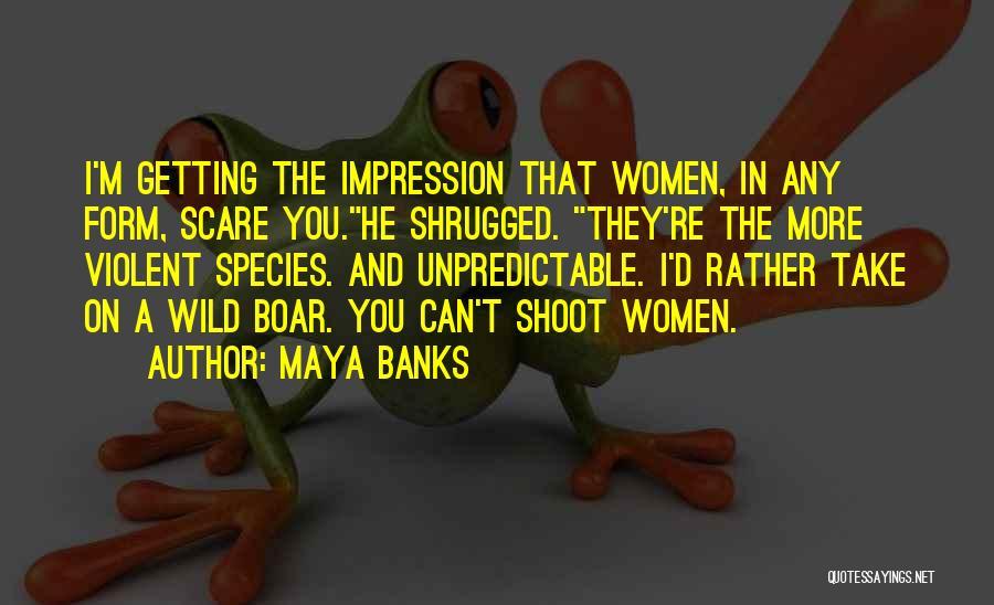 Boar Quotes By Maya Banks