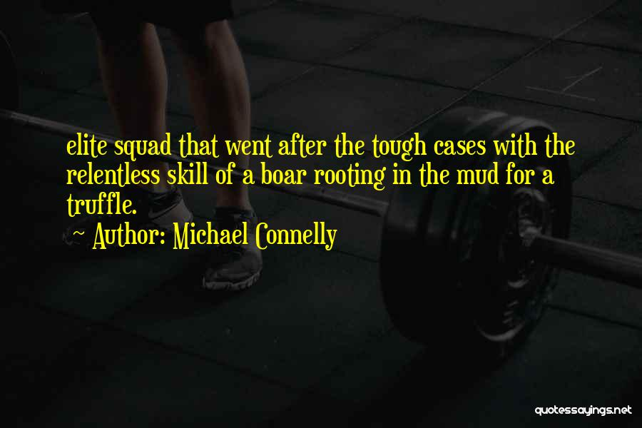 Boar Quotes By Michael Connelly