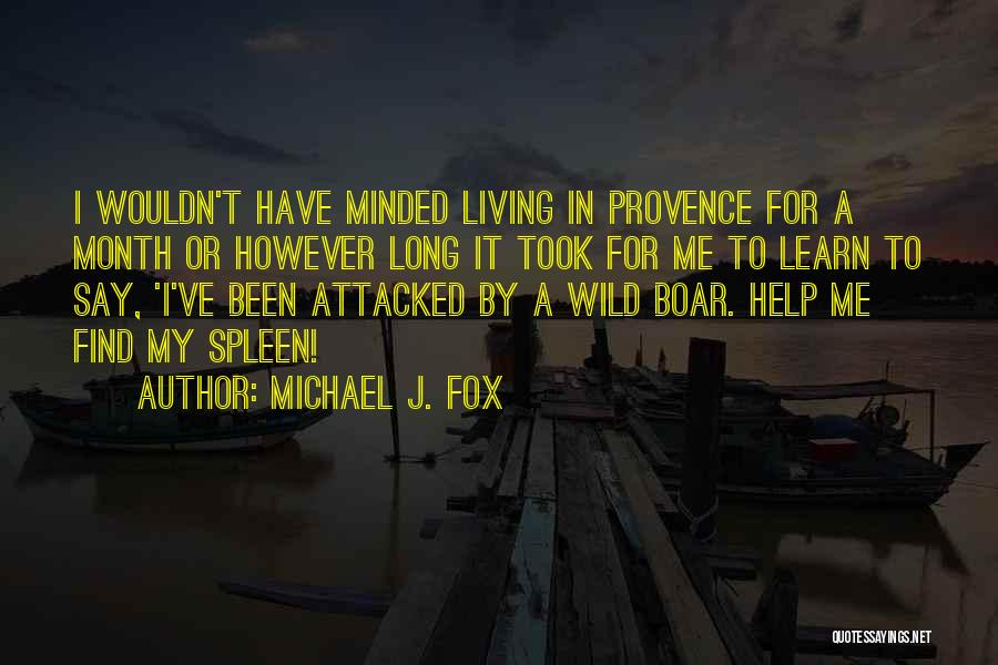 Boar Quotes By Michael J. Fox