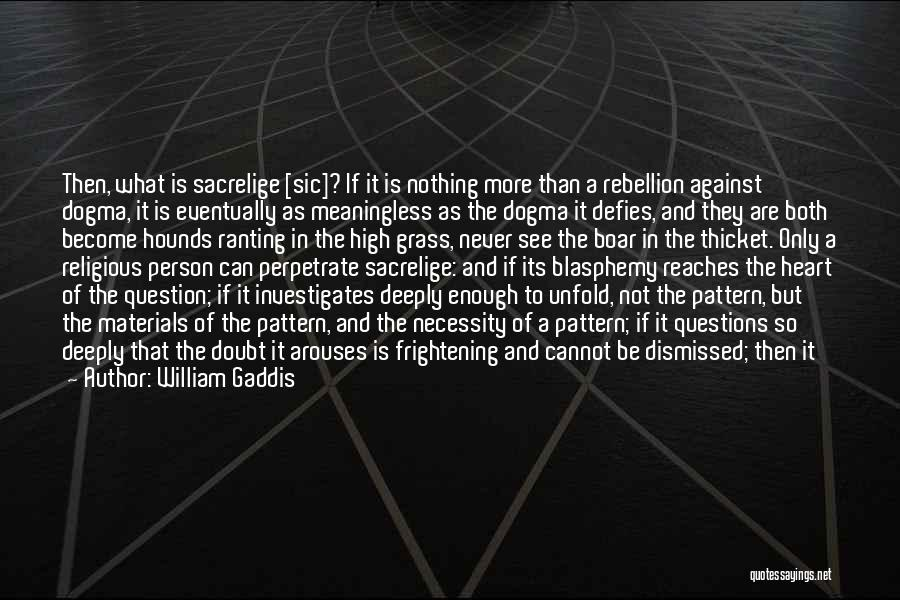 Boar Quotes By William Gaddis