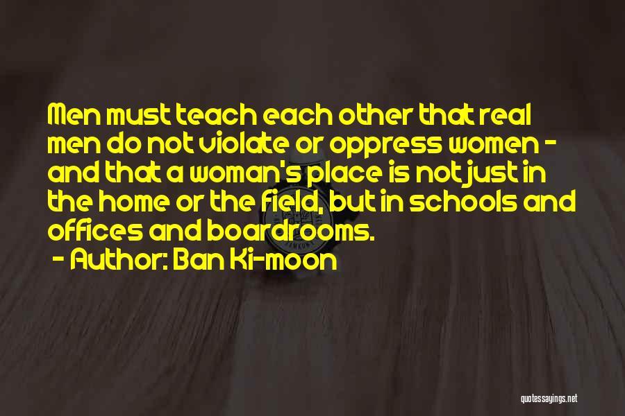 Boardrooms Quotes By Ban Ki-moon
