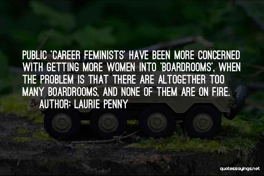 Boardrooms Quotes By Laurie Penny