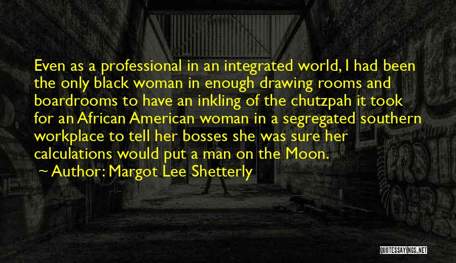 Boardrooms Quotes By Margot Lee Shetterly