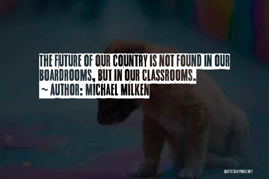 Boardrooms Quotes By Michael Milken