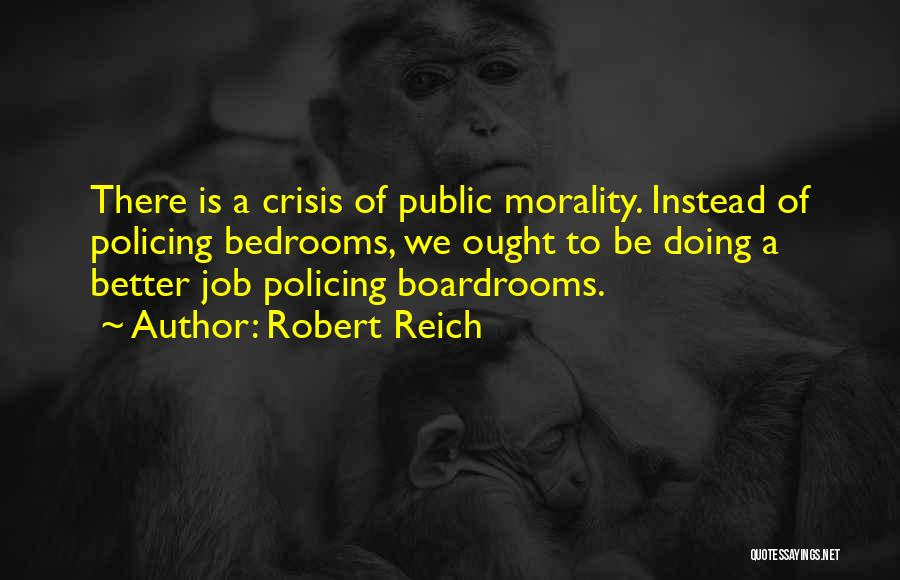 Boardrooms Quotes By Robert Reich