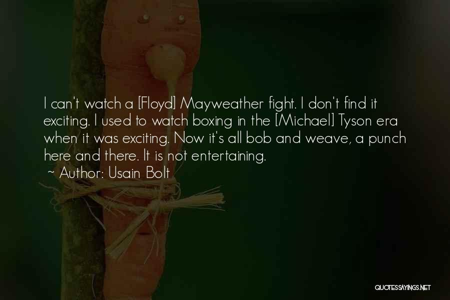 Bob And Weave Quotes By Usain Bolt