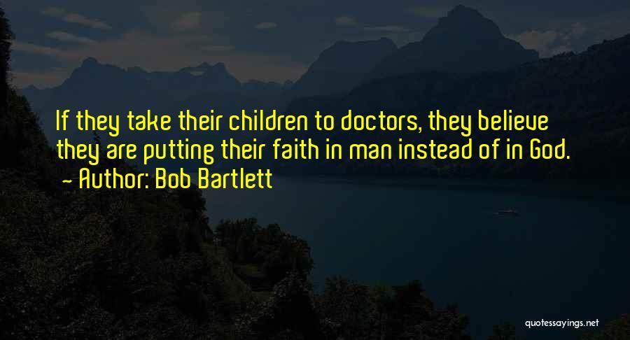 Bob Bartlett Quotes 1914972