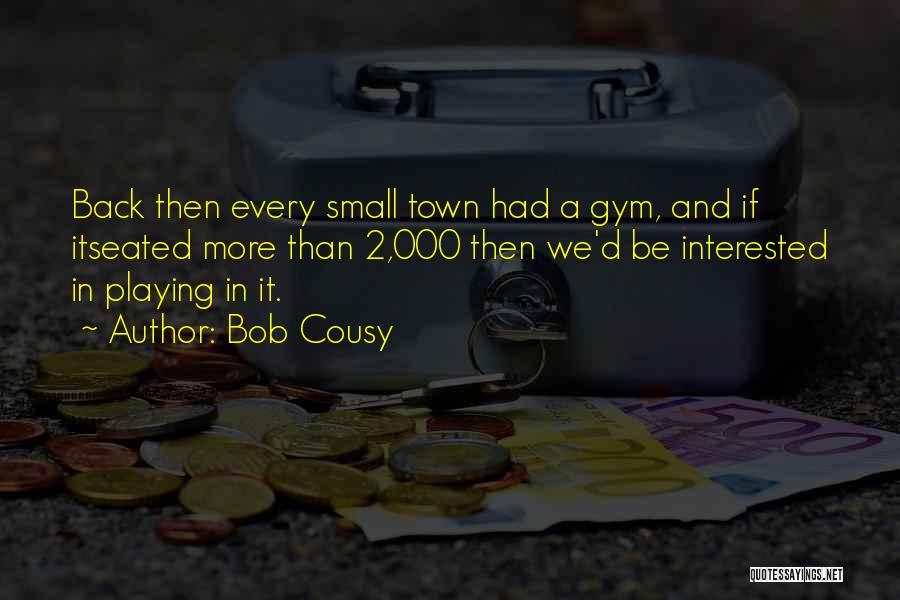 Bob Cousy Quotes 1276706