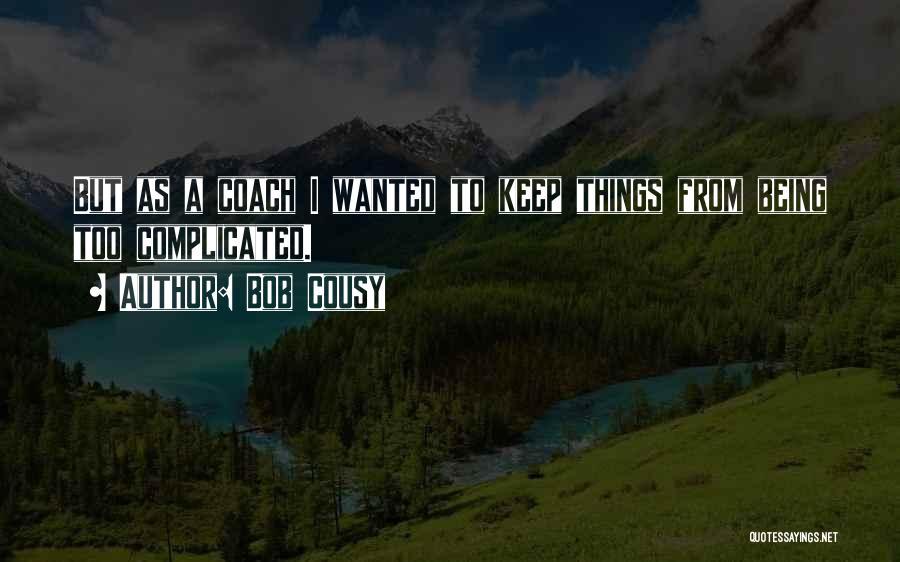 Bob Cousy Quotes 2134419