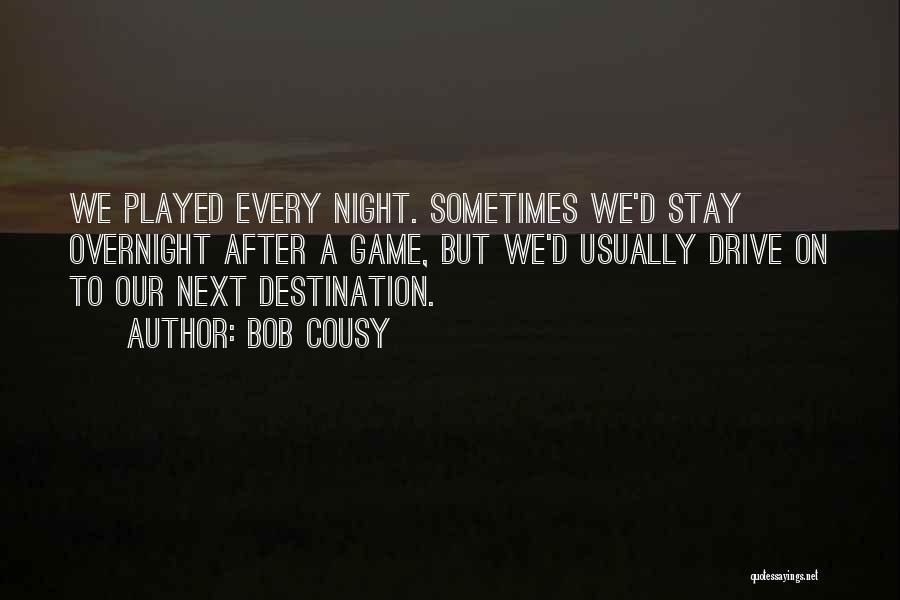 Bob Cousy Quotes 2208141
