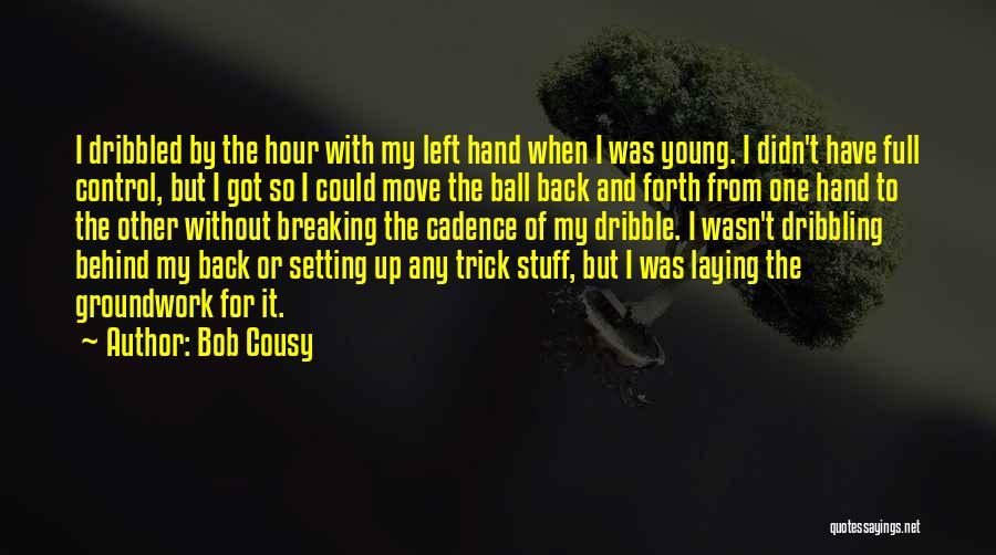 Bob Cousy Quotes 752126