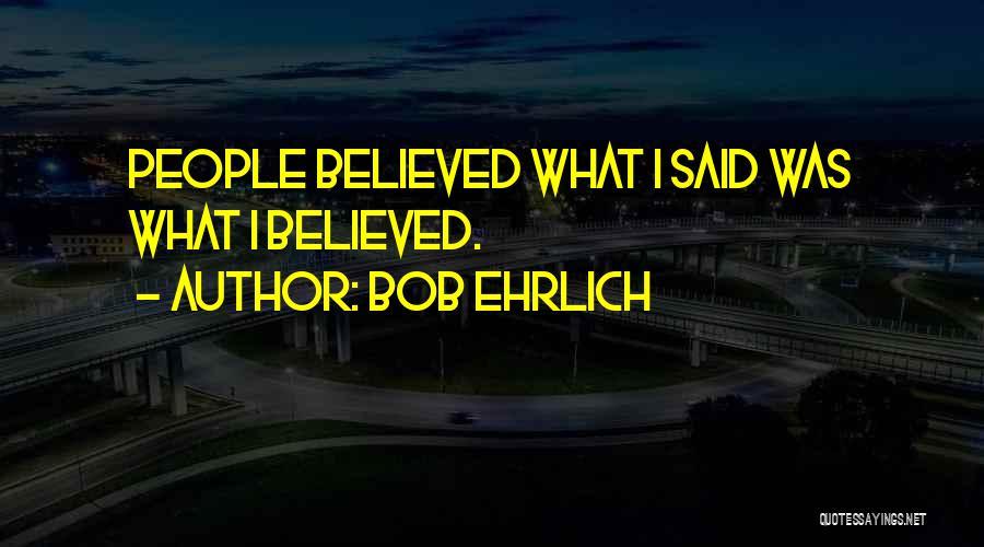 Bob Ehrlich Quotes 1927757