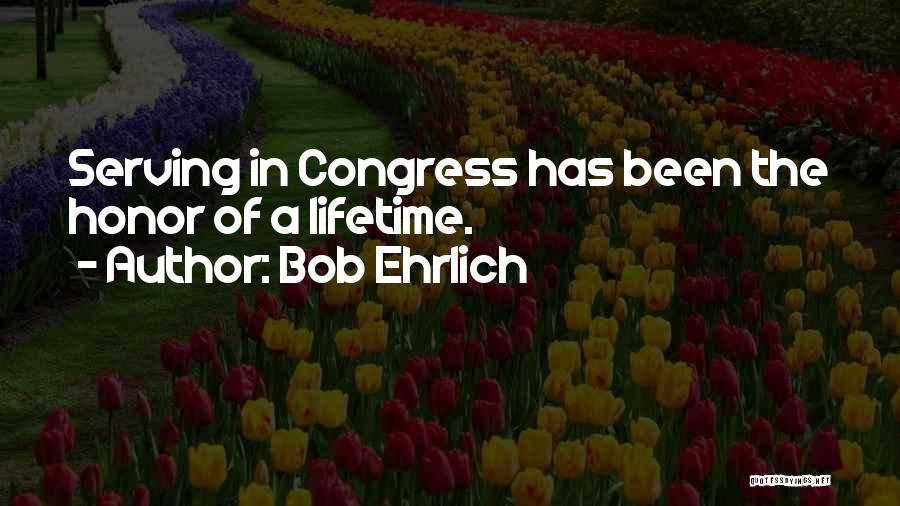 Bob Ehrlich Quotes 2083750
