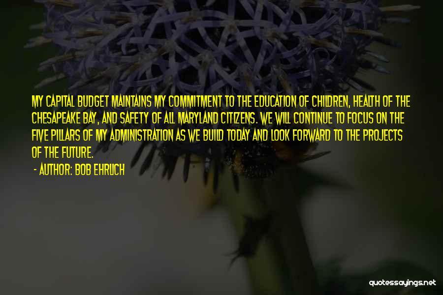 Bob Ehrlich Quotes 2114571