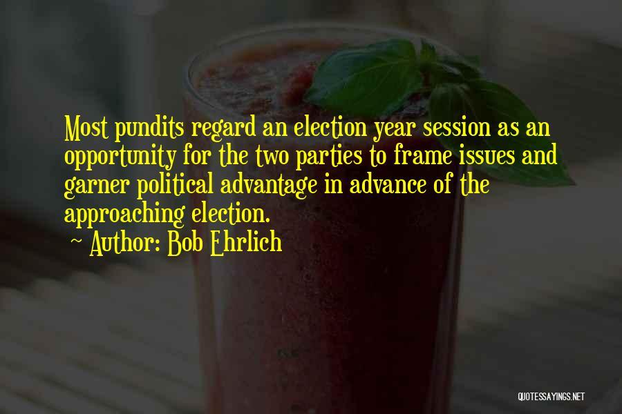 Bob Ehrlich Quotes 2240279