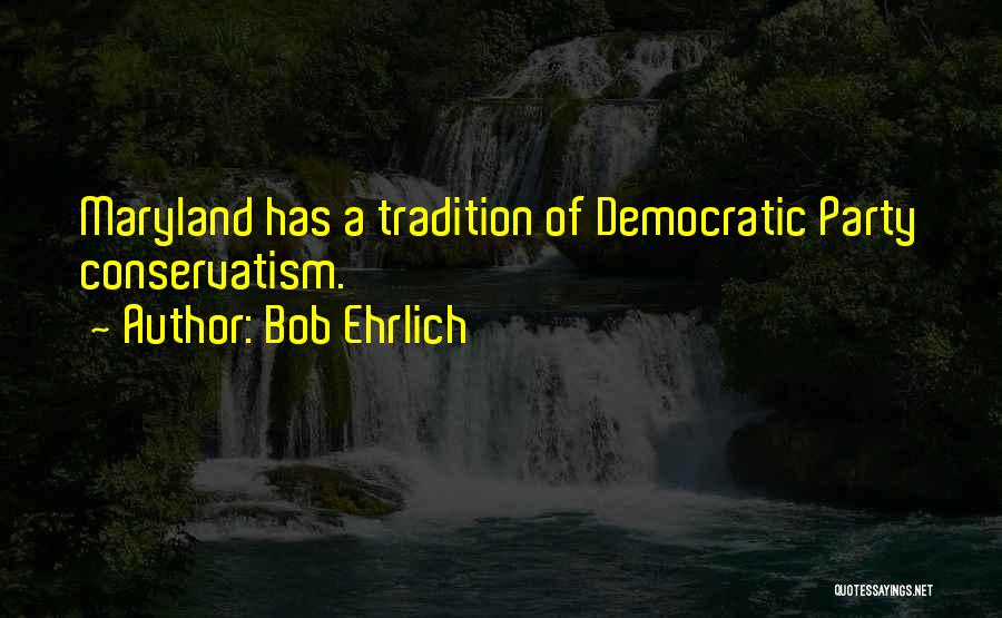 Bob Ehrlich Quotes 468169