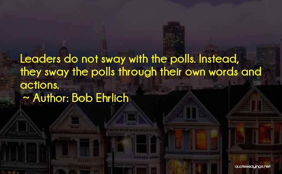 Bob Ehrlich Quotes 844069