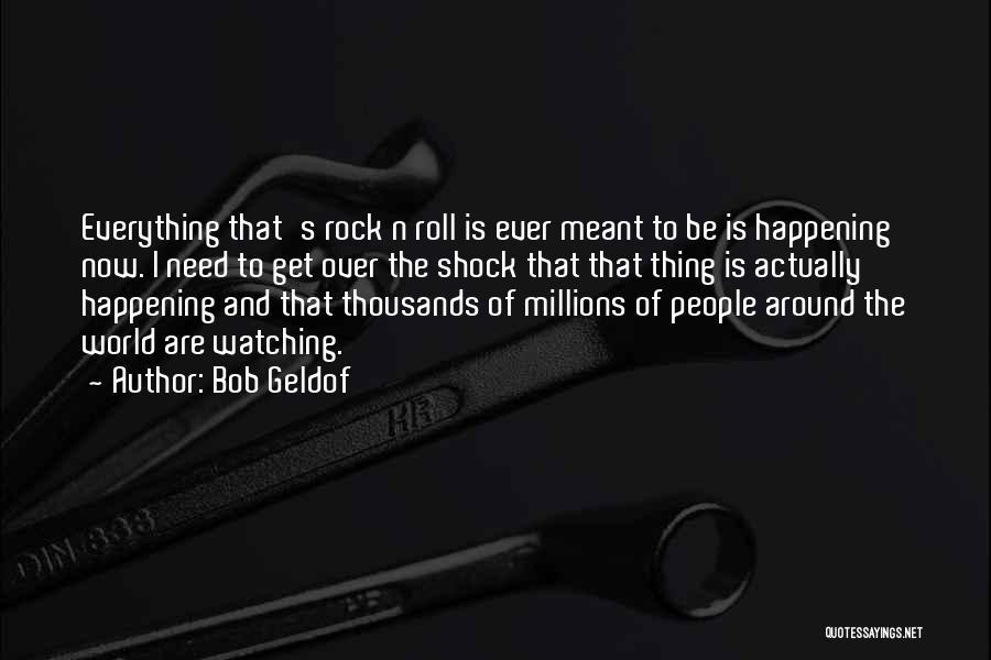 Bob Geldof Quotes 1049324