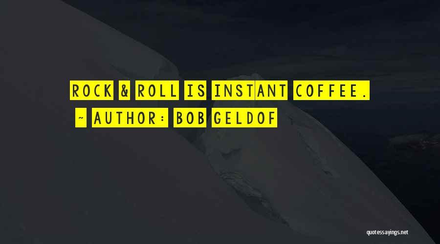 Bob Geldof Quotes 2220419