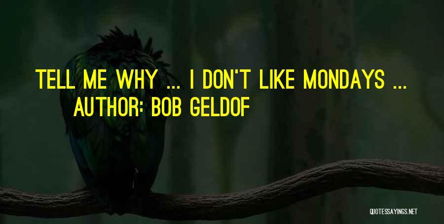 Bob Geldof Quotes 260707