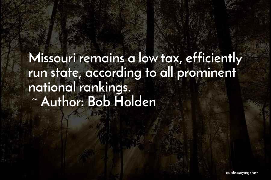Bob Holden Quotes 602113