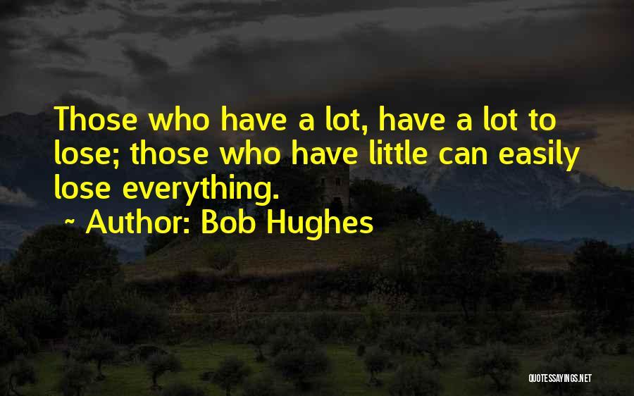 Bob Hughes Quotes 852887