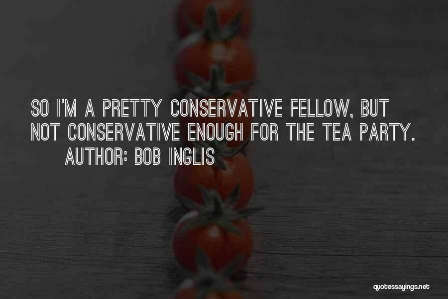 Bob Inglis Quotes 292440