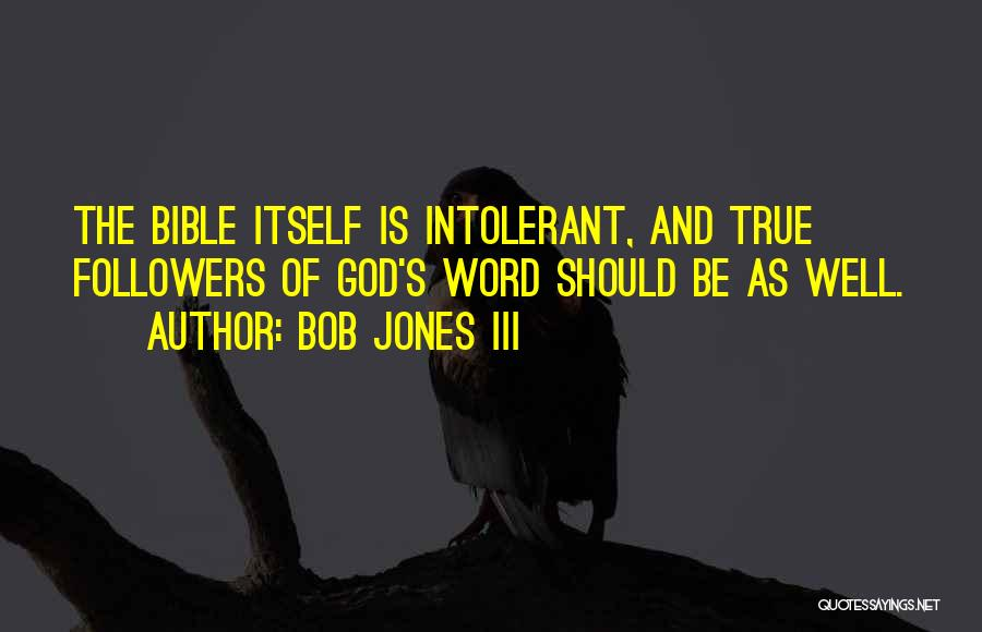 Bob Jones III Quotes 983248