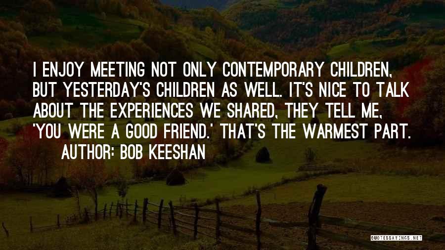 Bob Keeshan Quotes 160597