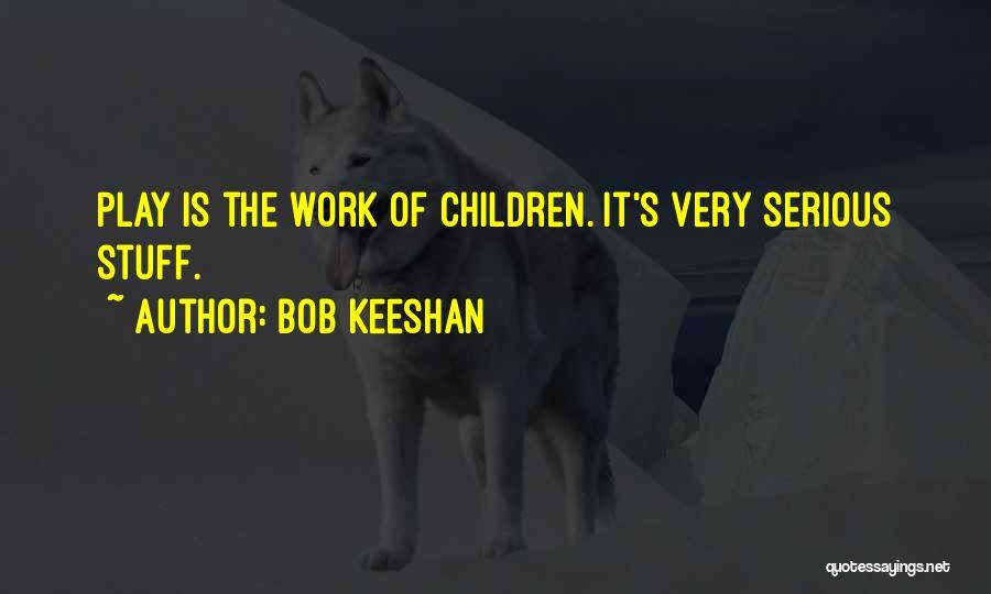 Bob Keeshan Quotes 382652