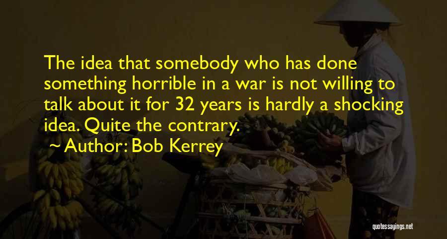 Bob Kerrey Quotes 1645247