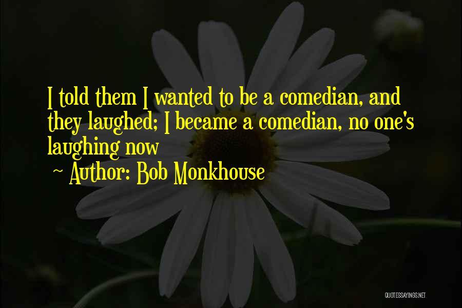 Bob Monkhouse Quotes 136808