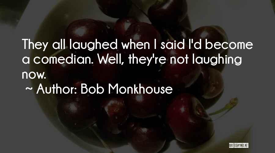 Bob Monkhouse Quotes 1904207