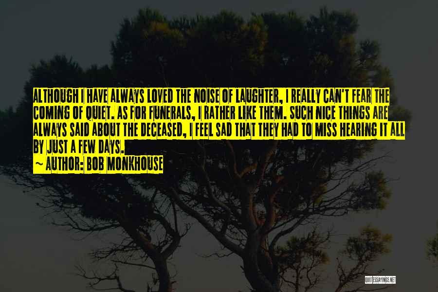 Bob Monkhouse Quotes 2141070