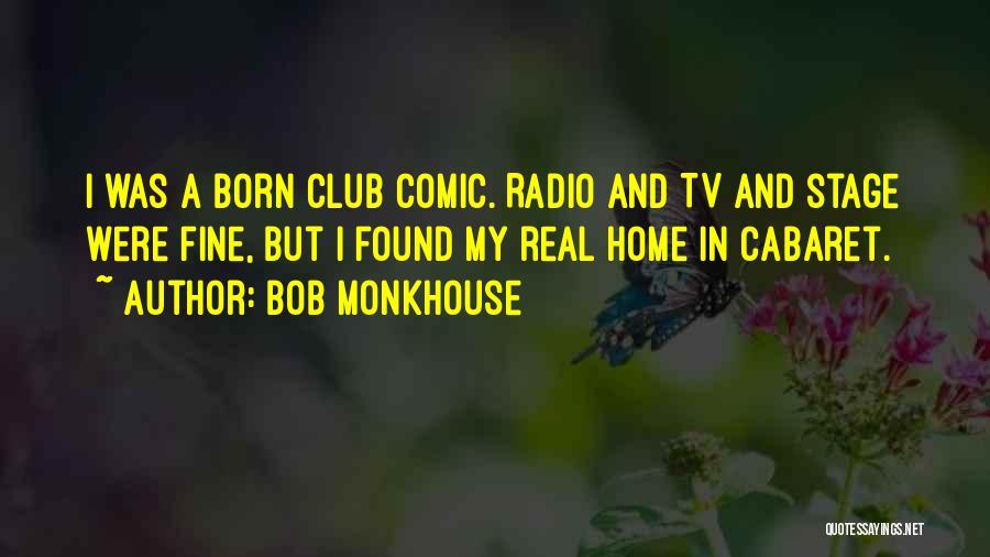 Bob Monkhouse Quotes 517282