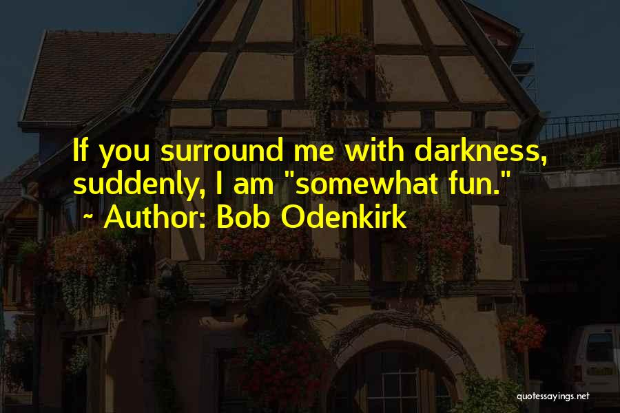Bob Odenkirk Quotes 1056544