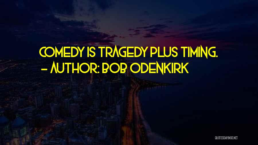 Bob Odenkirk Quotes 1868974