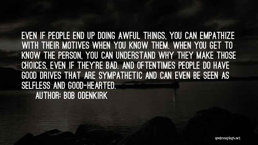 Bob Odenkirk Quotes 1895825