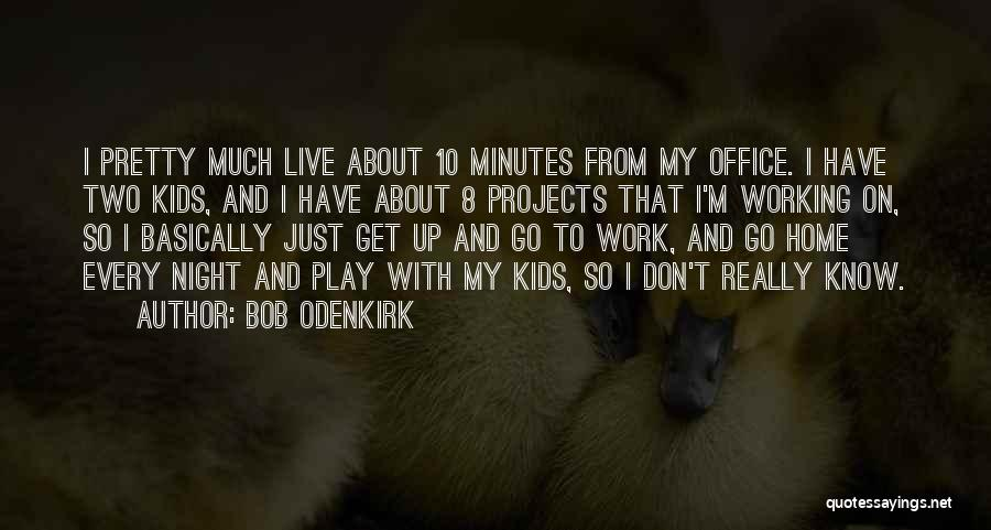 Bob Odenkirk Quotes 1987955