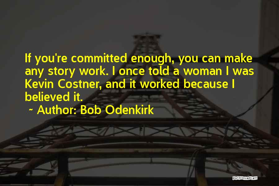 Bob Odenkirk Quotes 2054398
