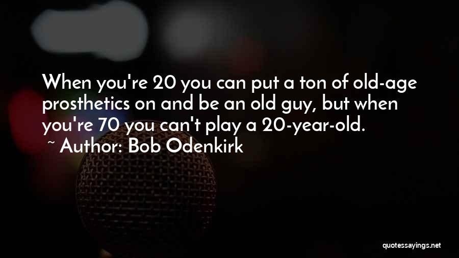 Bob Odenkirk Quotes 2058981