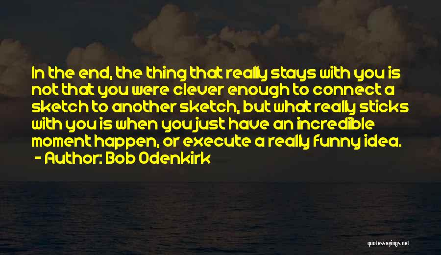Bob Odenkirk Quotes 391176