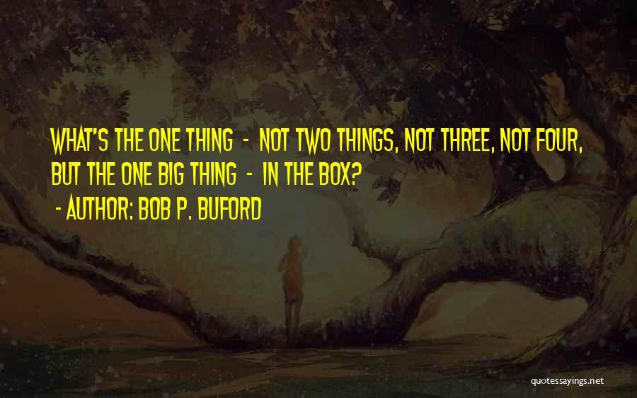 Bob P. Buford Quotes 376649