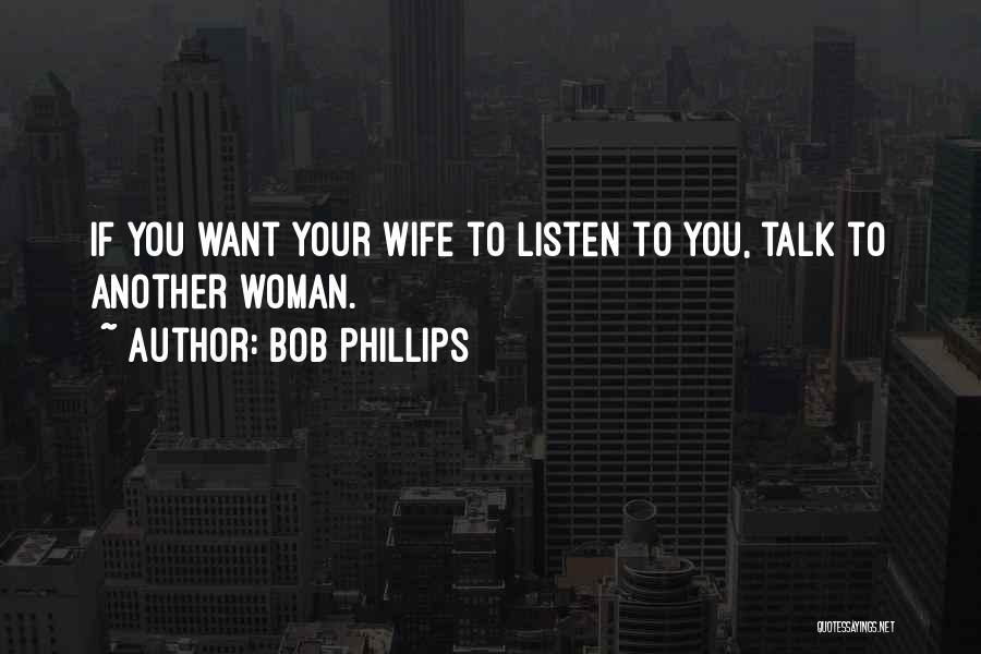 Bob Phillips Quotes 1117206