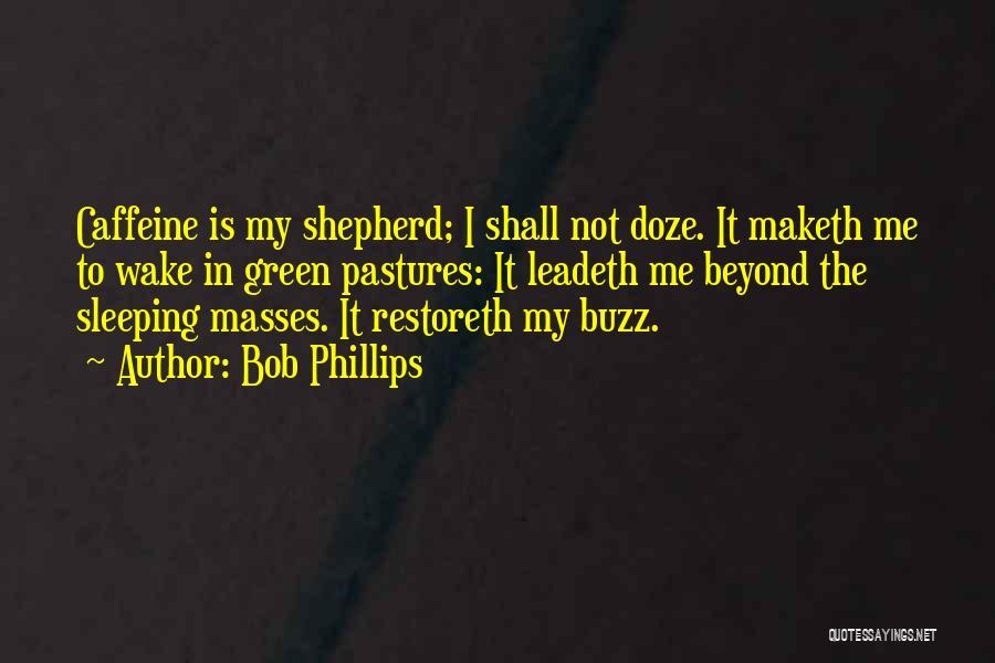 Bob Phillips Quotes 1140545