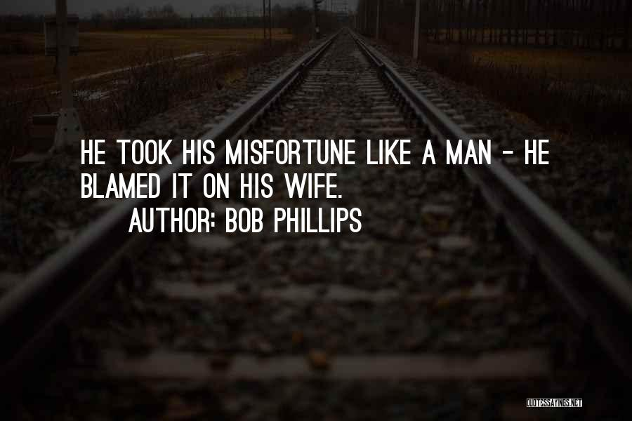 Bob Phillips Quotes 1654626