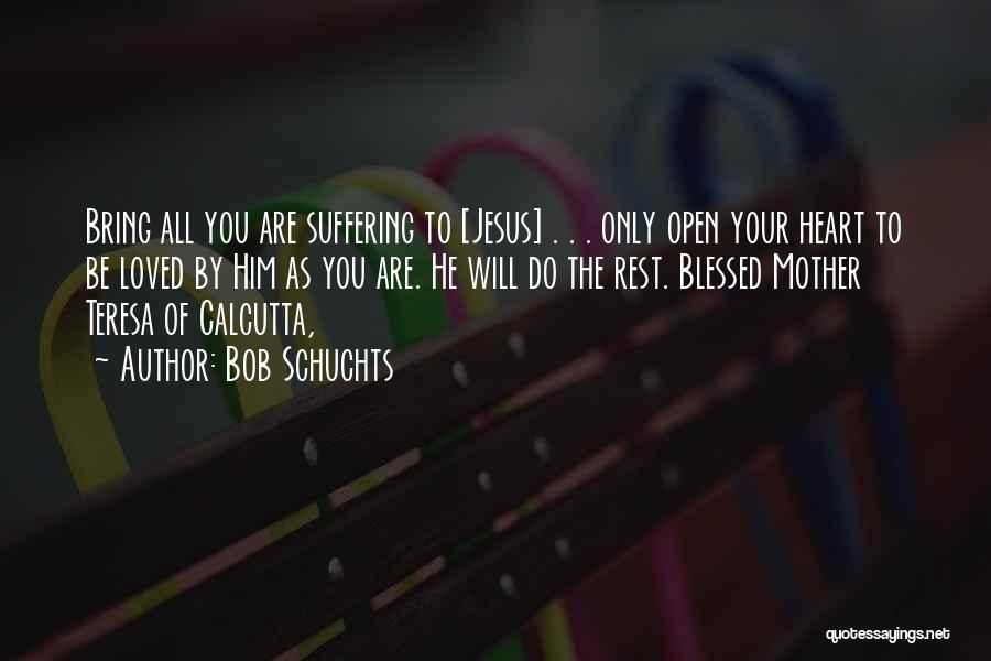 Bob Schuchts Quotes 2130984