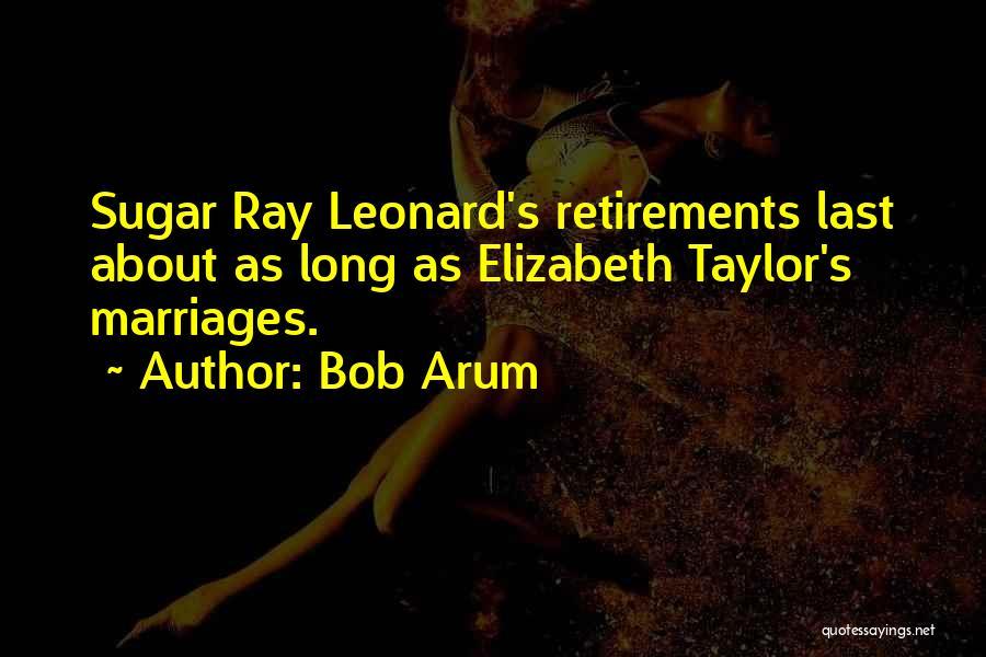 Bob Sugar Quotes By Bob Arum