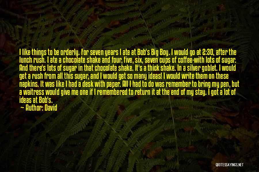 Bob Sugar Quotes By David