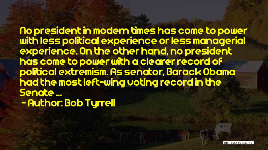 Bob Tyrrell Quotes 1525889